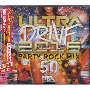 ウルトラ ドライブ ベスト オブ 2016 パーティ ロック ミックス 50チューンズ ミックスド バイ DJ KAZ (CD)|sora3
