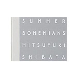 SUMMER BOHEMIANS / MITSUYUKI SIBATA|standardstore