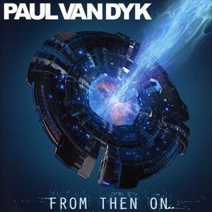 輸入盤 PAUL VAN DYK / FROM THEN ON [CD]|starclub
