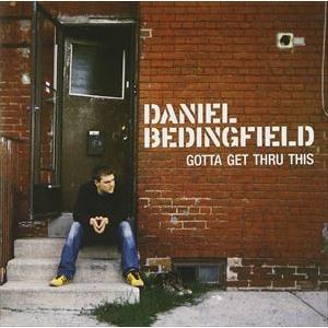 輸入盤 DANIEL BEDINGFIELD / GOTTA GET THRU THIS [CD]|starclub