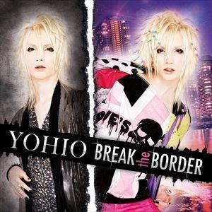輸入盤 YOHIO / BREAK THE BORDER [CD]