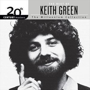 輸入盤 KEITH GREEN / 20TH CENTURY MASTERS : THE MILLENNIUM COLLECTION [CD]|starclub