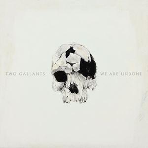 輸入盤 TWO GALLANTS / WE ARE UNDONE [LP]|starclub