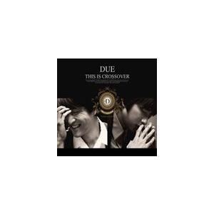 輸入盤 DUE / 1ST ALBUM : THIS IS CROSSOVER [CD]