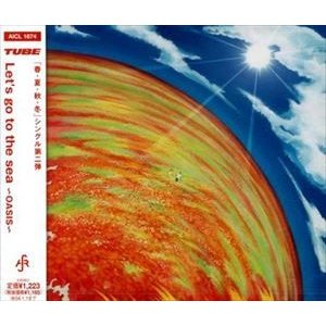 TUBE / Let's go to the sea 〜OASIS〜 [CD]|starclub