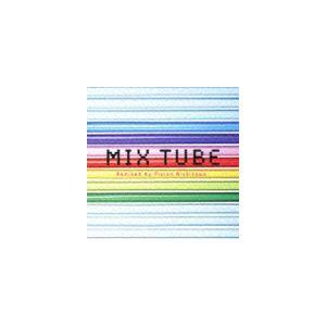 TUBE / MIX TUBE Remixed by Piston Nishizawa [CD] starclub