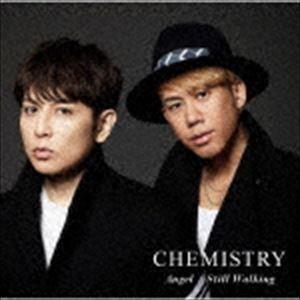 CHEMISTRY / Angel/Still Walking(期間生産限定盤) [CD] starclub
