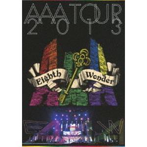 AAA TOUR 2013 Eighth Wonder(通常盤) [DVD]|starclub
