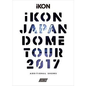 iKON JAPAN DOME TOUR 2017 -ADDITIONAL SHOWS-(初回生産限定) [DVD]|starclub