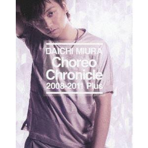 三浦大知/Choreo Chronicle 2008-2011 Plus [Blu-ray]|starclub