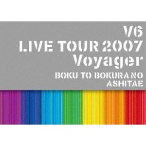 V6 LIVE TOUR 2007 Voyager -僕と僕らのあしたへ- [Blu-ray]|starclub