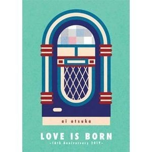 大塚愛/LOVE IS BORN 16th Anniversary 2019 [Blu-ray]|starclub