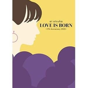 大塚愛/LOVE IS BORN 〜17th Anniversary 2020〜 [Blu-ray]|starclub