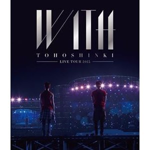 東方神起 LIVE TOUR 2015 WITH(通常盤) [Blu-ray]|starclub