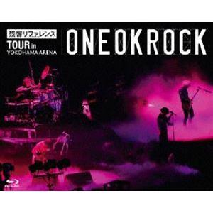 ONE OK ROCK/残響リファレンス TOUR in YOKOHAMA ARENA [Blu-ray]|starclub