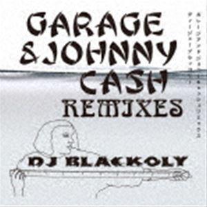 Blackoly / GARAGE&JOHNY CASH REMIXES [CD] starclub