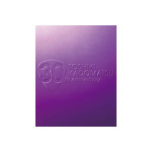 角松敏生/TOSHIKI KADOMATSU 30th Anniversary Live 2011.6.25 YOKOHAMA ARENA [DVD]|starclub