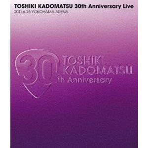 角松敏生/TOSHIKI KADOMATSU 30th Anniversary Live 2011.6.25 YOKOHAMA ARENA(通常盤) [Blu-ray]|starclub