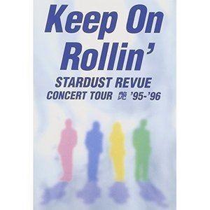 スターダスト・レビュー/Keep On Rollin' [DVD]|starclub
