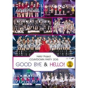 Hello!Project COUNTDOWN PARTY 2015 〜 GOOD BYE & HELLO! 〜 [DVD]|starclub