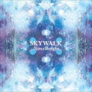 Novelbright / SKYWALK [CD]