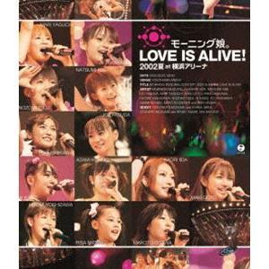 モーニング娘。/モーニング娘。LOVE IS ALIVE!2002夏 at 横浜アリーナ [Blu-ray]|starclub