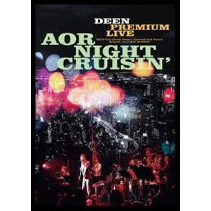 DEEN PREMIUM LIVE AOR NIGHT CRUISIN' [DVD]|starclub