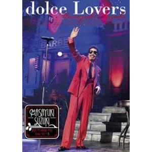 鈴木雅之/Masayuki Suzuki taste of martini tour 2016 Step1.2.3 〜dolce Lovers〜[SING for ONE 〜Best Live Selecti… [Blu-ray]|starclub