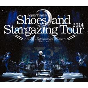 Aqua Timez/Shoes and Stargazing Tour 2014 [Blu-ray] starclub