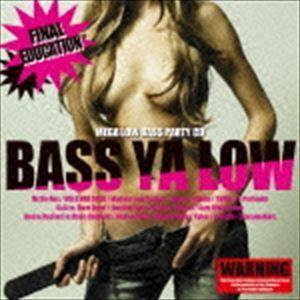 BASS YA LOW -final education- [CD]|starclub