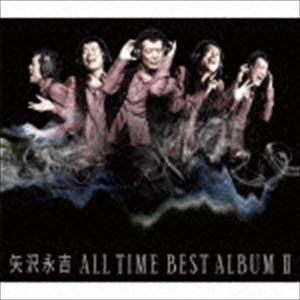 矢沢永吉/ALL TIME BEST ALBUM II(CD...