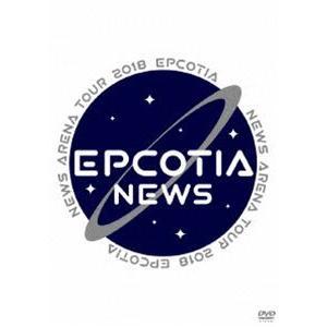 NEWS ARENA TOUR 2018 EPCOTIA(通常盤) [DVD]|starclub