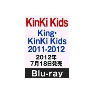 KinKi Kids/King・KinKi Kids 2011-2012 [Blu-ray]|starclub