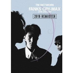 TM NETWORK/FANKS CRY-MAX [DVD]|starclub