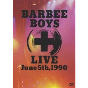 バービーボーイズ/BARBEE BOYS LIVE June 5th,1990 [DVD] starclub