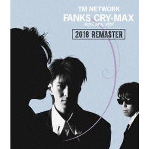 TM NETWORK/FANKS CRY-MAX [Blu-ray]|starclub