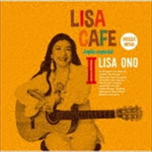 小野リサ/DJ TARO / LISA CAFE II〜Japao especial Mixed by DJ TARO [CD]|starclub