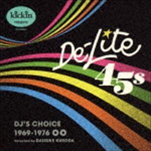 キッキン・プレゼンツ・デライト45s:DJ'sチョイス CD の商品画像