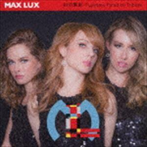 """種別:CD Max Lux 解説:アリシア、ラーナ、オリガの3人で活動するボーカル・ユニット""""Max..."""