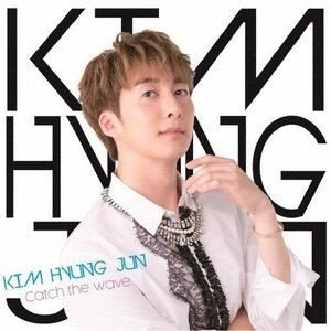 KIM HYUNG JUN / Catch the Wave(通常盤B) [CD]|starclub