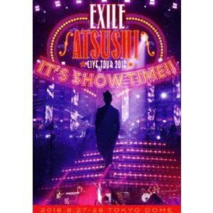 "EXILE ATSUSHI LIVE TOUR 2016""IT'S SHOW TIME!!""(通常盤) [Blu-ray]|starclub"