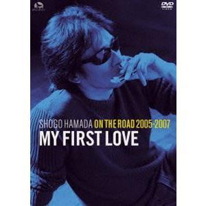 "浜田省吾/ON THE ROAD 2005-2007""My First Love""(通常盤) [DVD]|starclub"