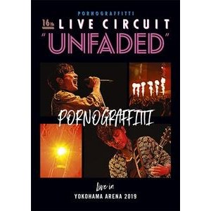 "ポルノグラフィティ/16th ライヴサーキット""UNFADED""Live in YOKOHAMA ARENA 2019 [Blu-ray]
