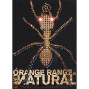 ORANGE RANGE/LIVE ИATURAL [DVD]|starclub