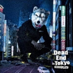 MAN WITH A MISSION / Dead End in Tokyo(通常盤) [CD]|starclub