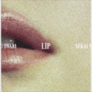 SEKAI NO OWARI / LIP(初回限定盤/CD+DVD) [CD]|starclub