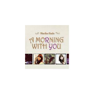 遠藤真理子(as、ss) / A MORNING WITH YOU [CD]