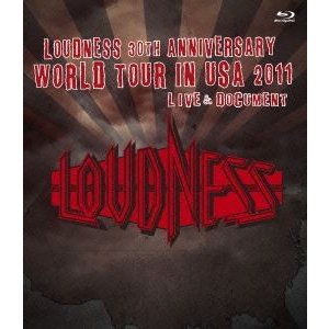 LOUDNESS/LOUDNESS 30th ANNIVERSARY WORLD TOUR IN USA 2011 LIVE & DOCUMENT [Blu-ray]|starclub