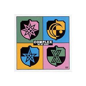 COMPLEX/BE MY BABY [DVD]|starclub