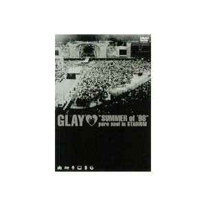 GLAY/SUMMER of'98 pure soul in...